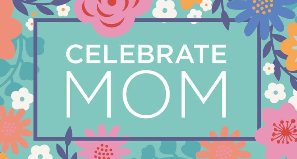 Celebrate Mom banner